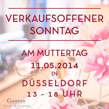 verkaufsoffener sonntag am 11 mai 2014 in d sseldorf gooran haus garten. Black Bedroom Furniture Sets. Home Design Ideas